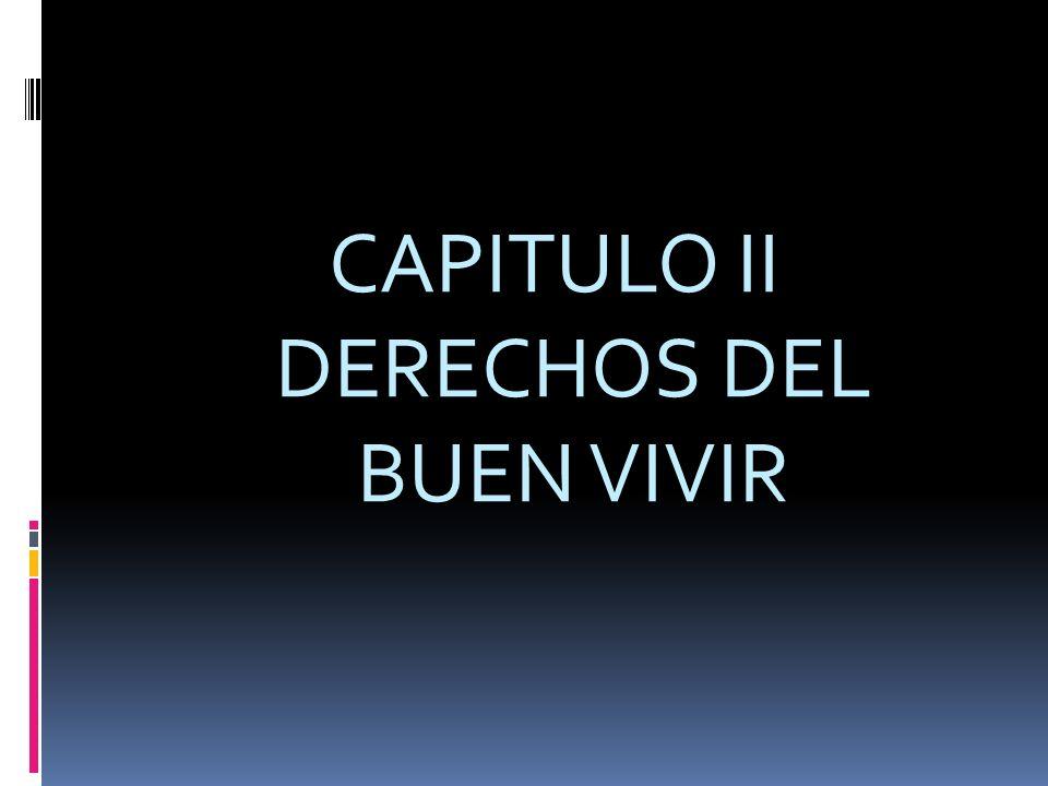 CAPITULO II DERECHOS DEL BUEN VIVIR