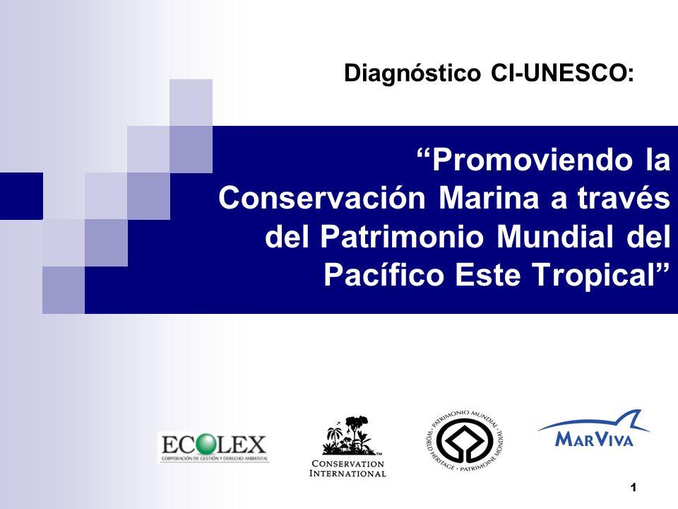 1 Promoviendo la Conservación Marina a través del Patrimonio Mundial del Pacífico Este Tropical Diagnóstico CI-UNESCO:
