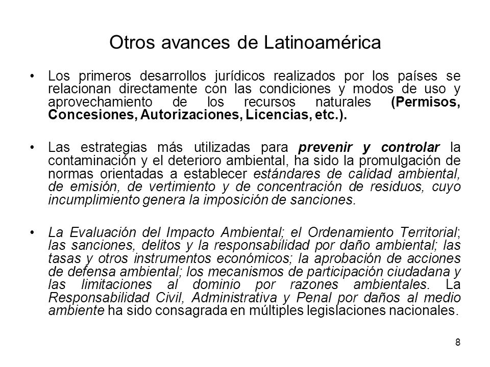 8 Otros avances de Latinoamérica Los primeros desarrollos jurídicos realizados por los países se relacionan directamente con las condiciones y modos d