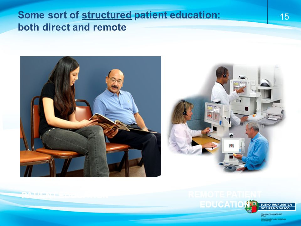 15 Some sort of structured patient education: both direct and remote REMOTE PATIENT EDUCATION PATIENT EDUCATION
