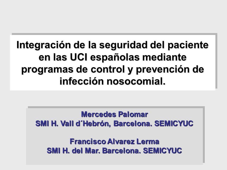 Integración de la seguridad del paciente en las UCI españolas mediante programas de control y prevención de infección nosocomial. Mercedes Palomar SMI