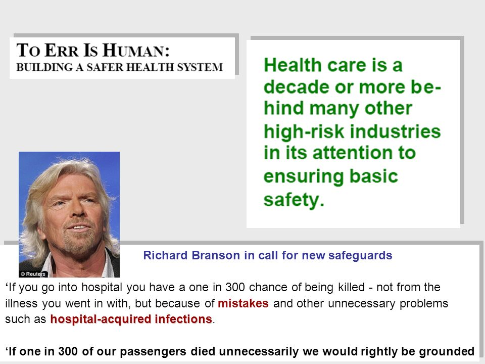 Richard Branson in call for new safeguards hospital-acquired infectionsIf you go into hospital you have a one in 300 chance of being killed - not from