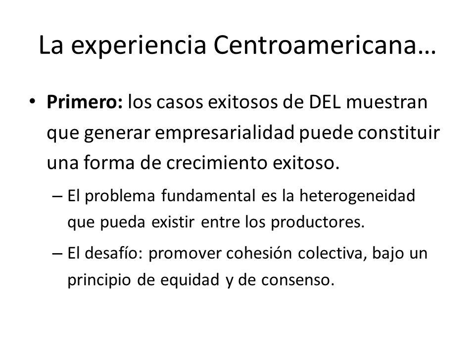 La experiencia Centroamericana… Primero: los casos exitosos de DEL muestran que generar empresarialidad puede constituir una forma de crecimiento exit