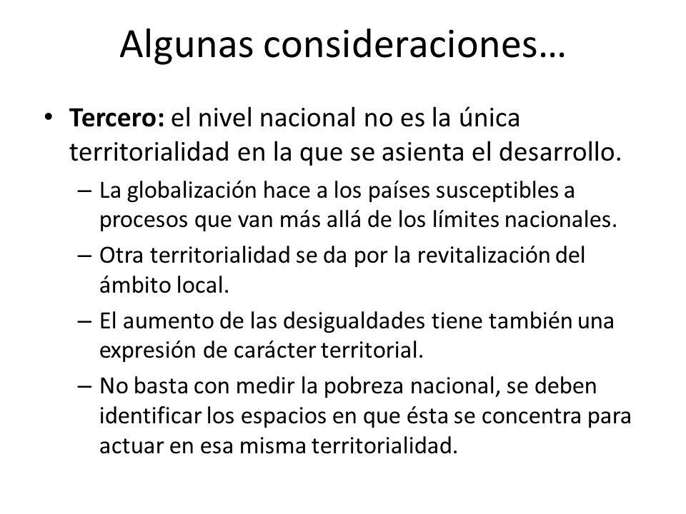 Algunas consideraciones… Tercero: el nivel nacional no es la única territorialidad en la que se asienta el desarrollo. – La globalización hace a los p
