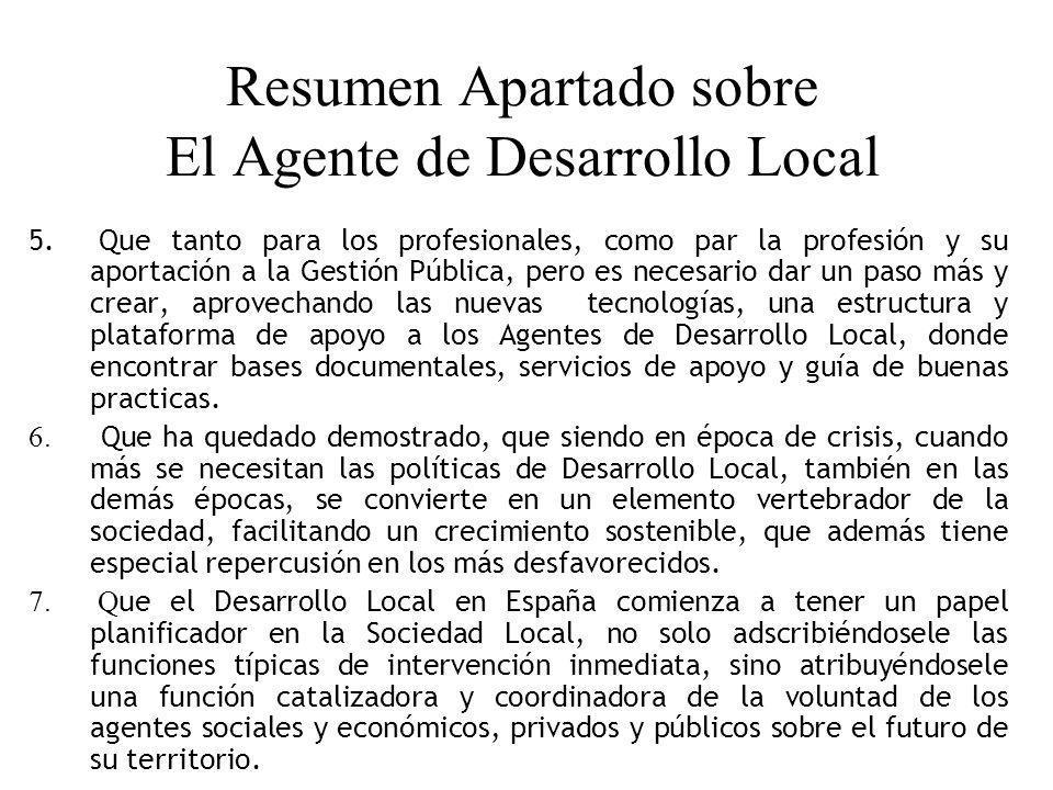 Resumen Apartado sobre El Agente de Desarrollo Local 5. Que tanto para los profesionales, como par la profesión y su aportación a la Gestión Pública,