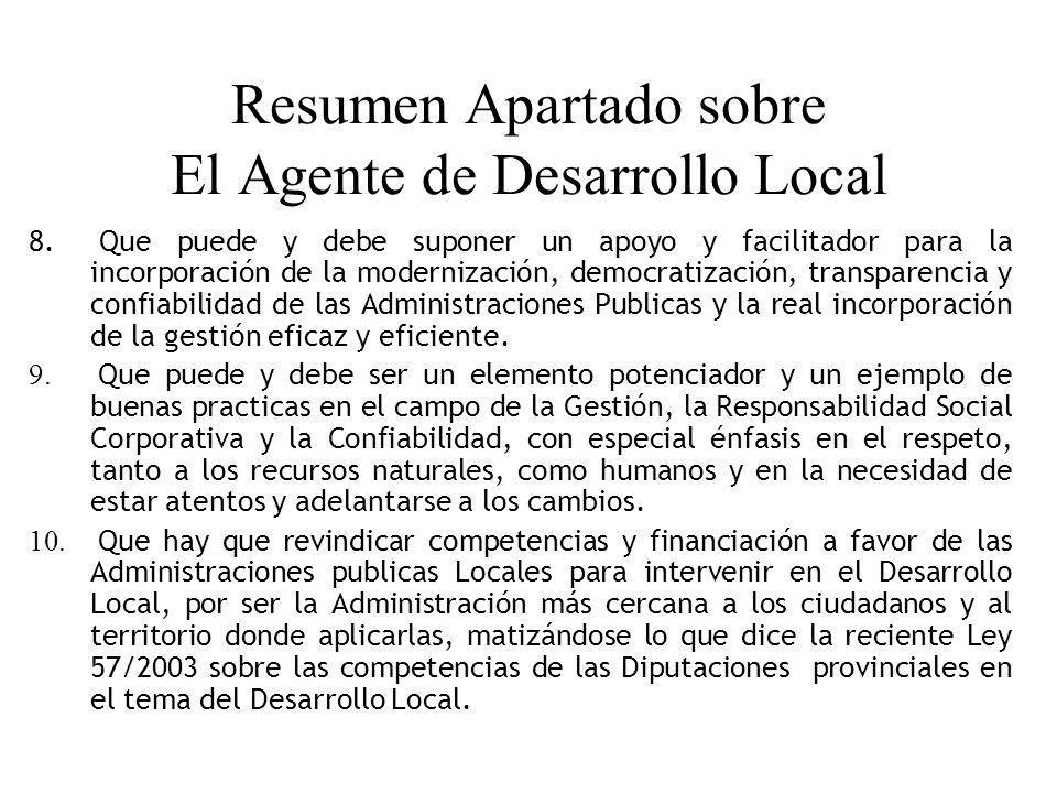 Resumen Apartado sobre El Agente de Desarrollo Local 8. Que puede y debe suponer un apoyo y facilitador para la incorporación de la modernización, dem