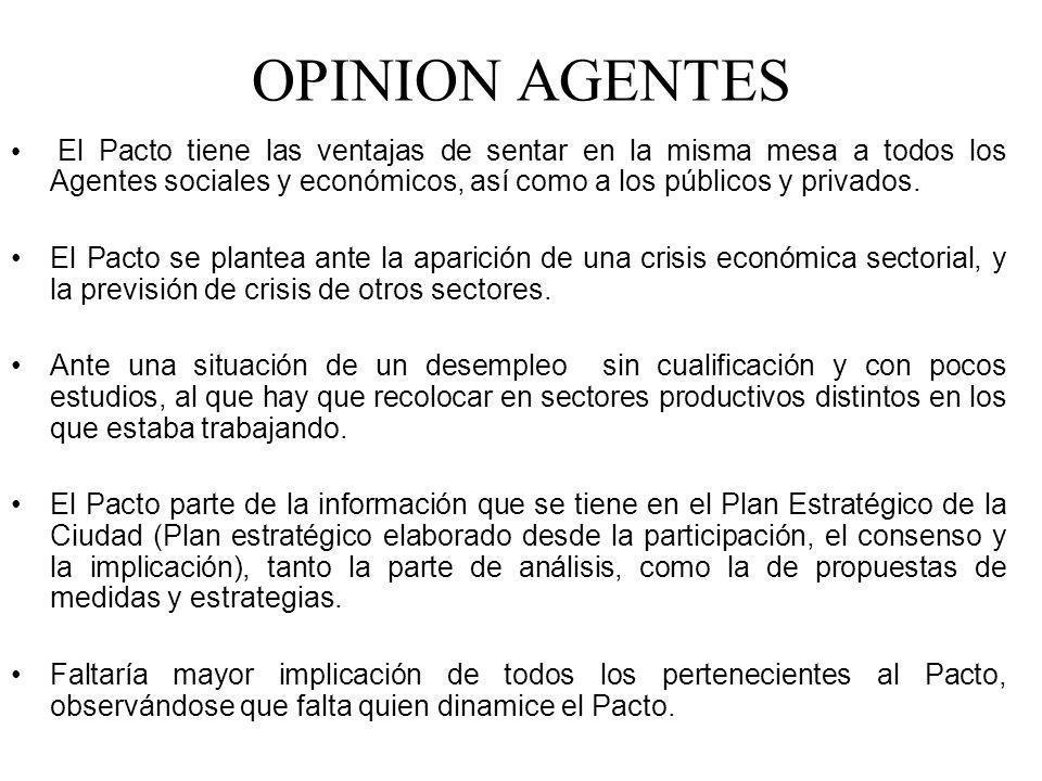 OPINION AGENTES El Pacto tiene las ventajas de sentar en la misma mesa a todos los Agentes sociales y económicos, así como a los públicos y privados.