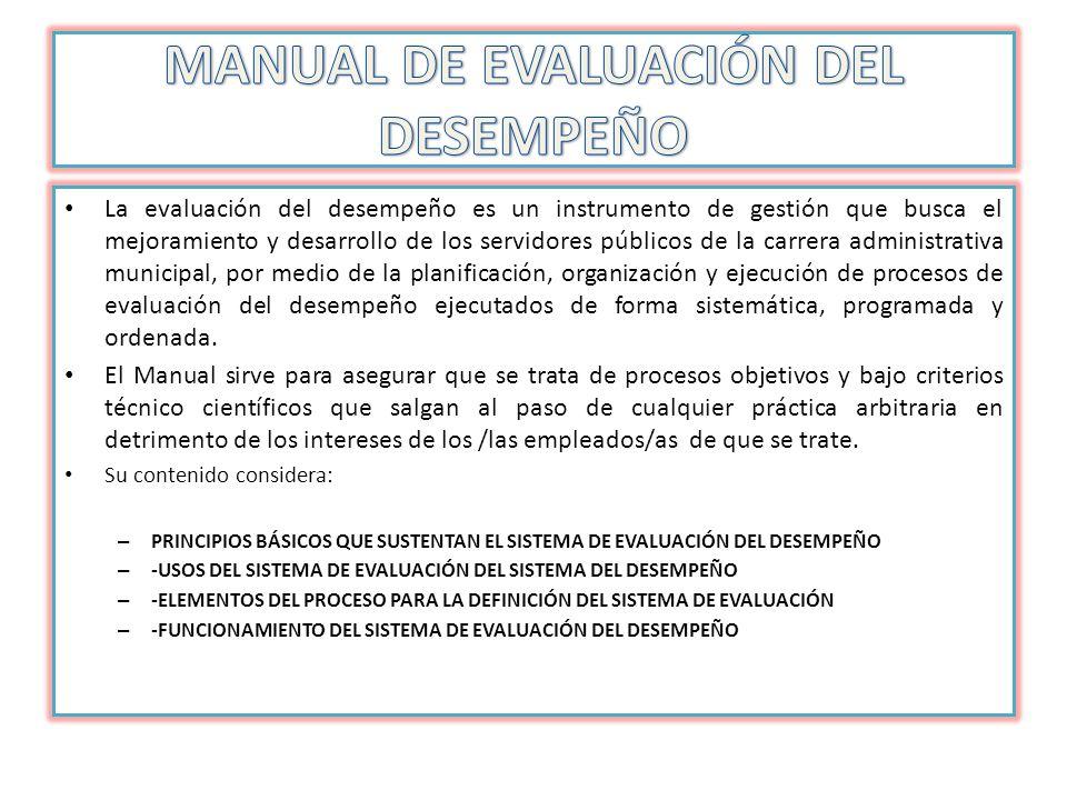 La evaluación del desempeño es un instrumento de gestión que busca el mejoramiento y desarrollo de los servidores públicos de la carrera administrativ