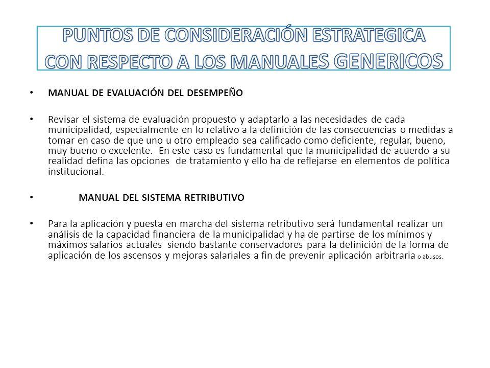 MANUAL DE EVALUACIÓN DEL DESEMPEÑO Revisar el sistema de evaluación propuesto y adaptarlo a las necesidades de cada municipalidad, especialmente en lo
