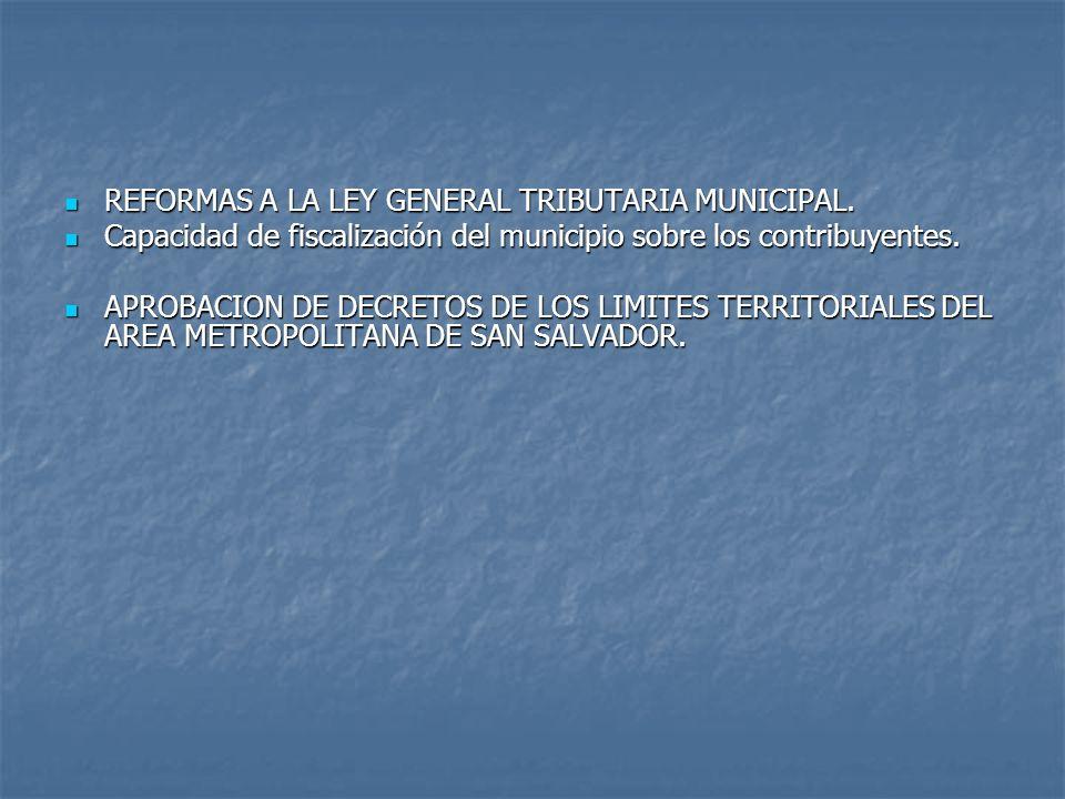 REFORMAS A LA LEY GENERAL TRIBUTARIA MUNICIPAL. REFORMAS A LA LEY GENERAL TRIBUTARIA MUNICIPAL.