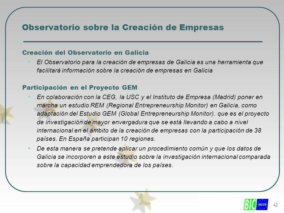 42 Observatorio sobre la Creación de Empresas Creación del Observatorio en Galicia El Observatorio para la creación de empresas de Galicia es una herr