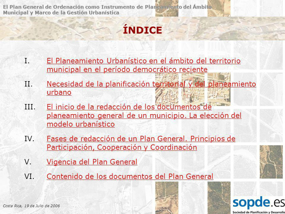 El Plan General de Ordenación como Instrumento de Planeamiento del Ámbito Municipal y Marco de la Gestión Urbanística Costa Rica, 19 de Julio de 2006 Normas Urbanísticas Generales y de Protección Título VIII.