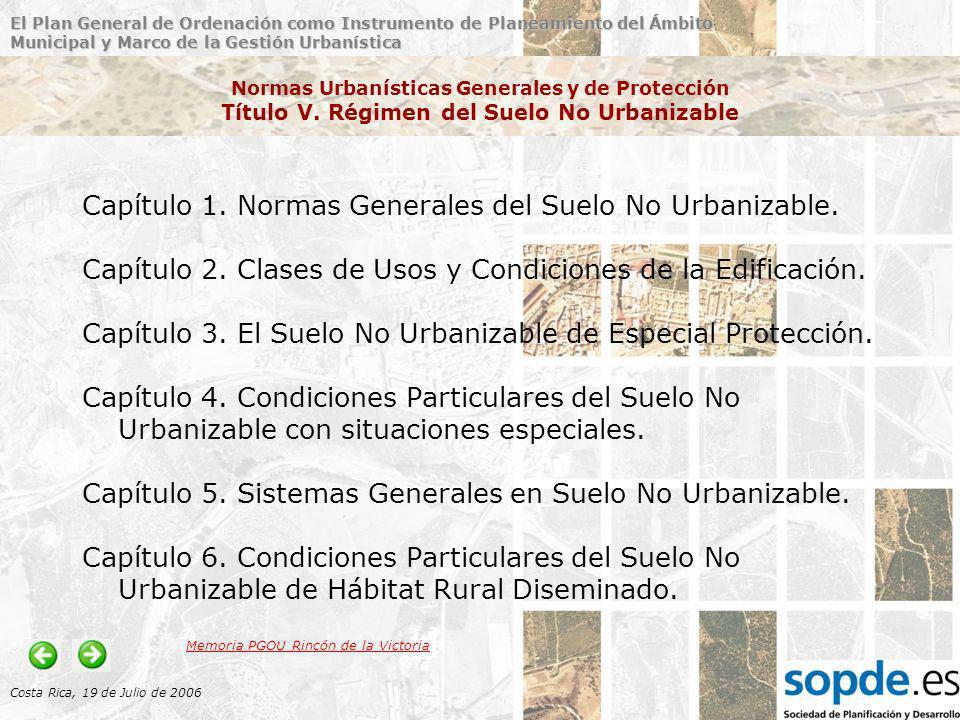 El Plan General de Ordenación como Instrumento de Planeamiento del Ámbito Municipal y Marco de la Gestión Urbanística Costa Rica, 19 de Julio de 2006 Normas Urbanísticas Generales y de Protección Título V.