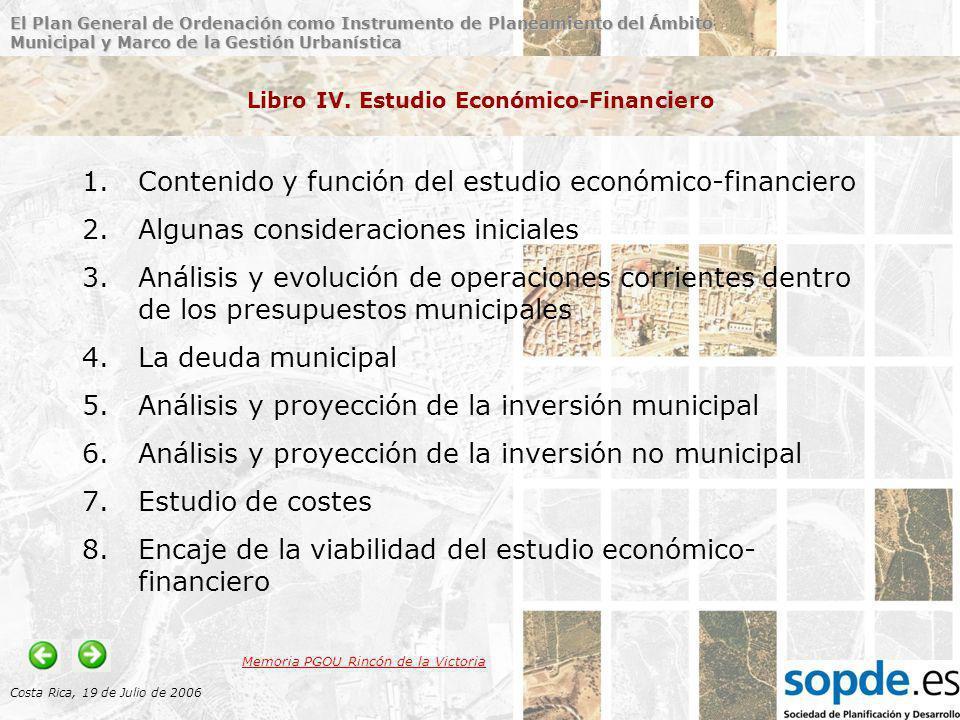 El Plan General de Ordenación como Instrumento de Planeamiento del Ámbito Municipal y Marco de la Gestión Urbanística Costa Rica, 19 de Julio de 2006 Libro IV.