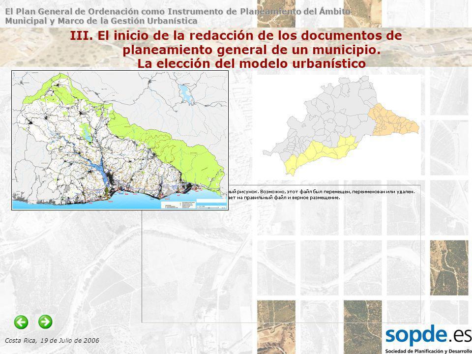El Plan General de Ordenación como Instrumento de Planeamiento del Ámbito Municipal y Marco de la Gestión Urbanística Costa Rica, 19 de Julio de 2006 Libro III.