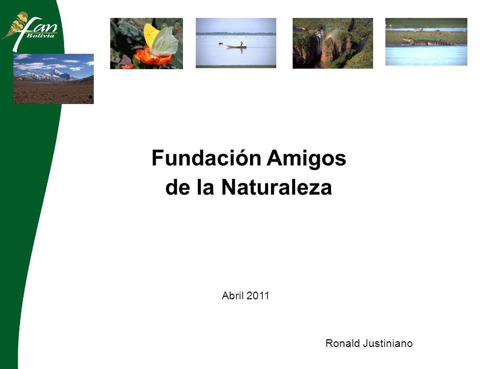 Abril 2011 Ronald Justiniano Fundación Amigos de la Naturaleza
