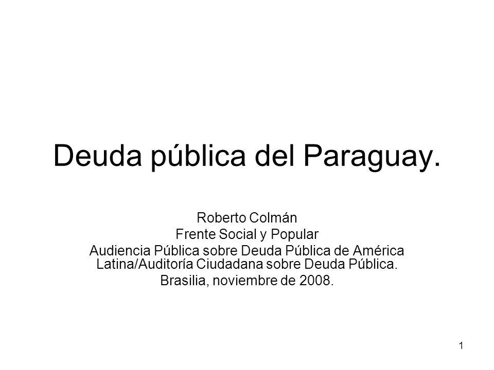 12 Conclusiones La deuda externa para el Paraguay es una cuestión grave, pues la mayor parte ata o encadena a su principal riqueza natural, la hidroelectricidad.