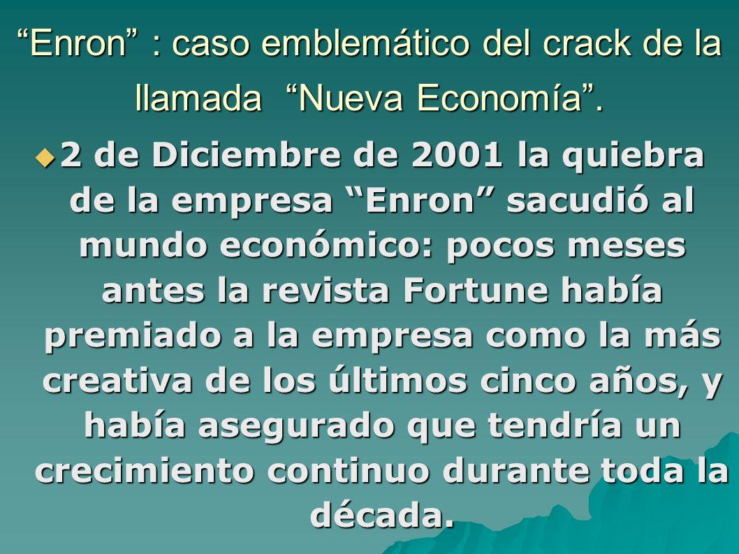 Enron : caso emblemático del crack de la llamada Nueva Economía.