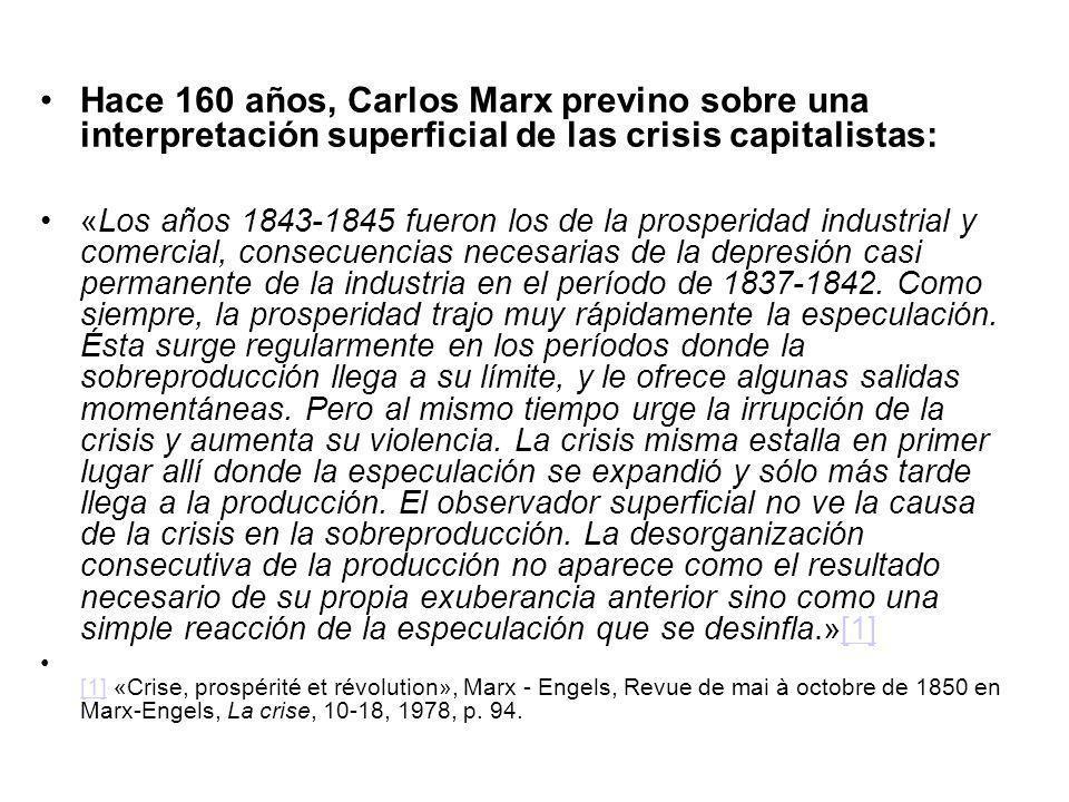 Hace 160 años, Carlos Marx previno sobre una interpretación superficial de las crisis capitalistas: «Los años 1843-1845 fueron los de la prosperidad i