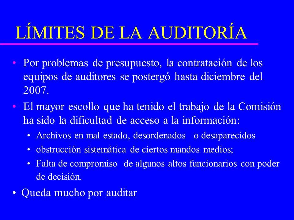 LÍMITES DE LA AUDITORÍA Por problemas de presupuesto, la contratación de los equipos de auditores se postergó hasta diciembre del 2007. El mayor escol