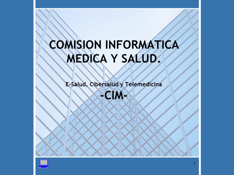 12 COMISION DE INFORMATICA MEDICA -CIM- OBJETIVO GENERAL Contribuir al aumento de las competencias del ejercicio medico, promoviendo la utilización de Tecnologías de Información y Comunicación (TIC), para fomentar la calidad técnica, científica y humana de los servicios, en el marco de la ley que crea al CMD, la Reforma del Sector Salud y de cara a los Objetivos del Milenio.