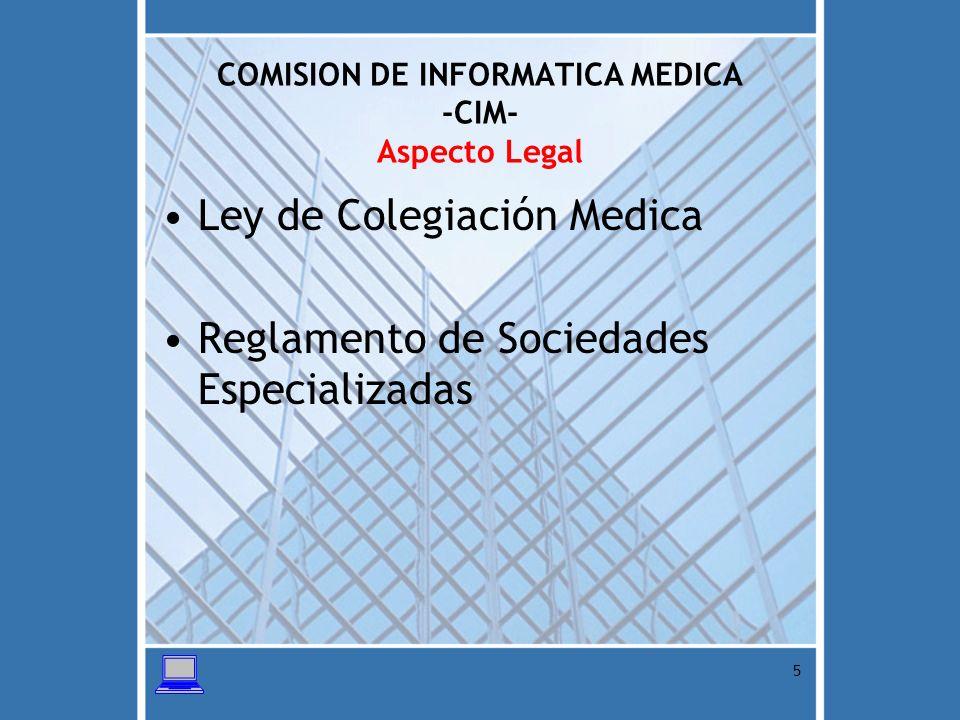 6 COMISION DE INFORMATICA MEDICA -CIM- Integrantes Dra.
