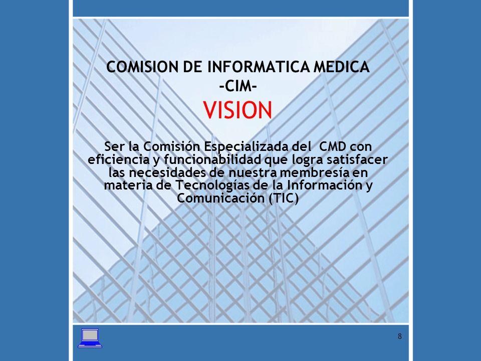 9 COMISION DE INFORMATICA MEDICA -CIM- VALORES Disciplina Transparencia Respeto Integralidad Proactividad Colaboración Trabajo en Equipo