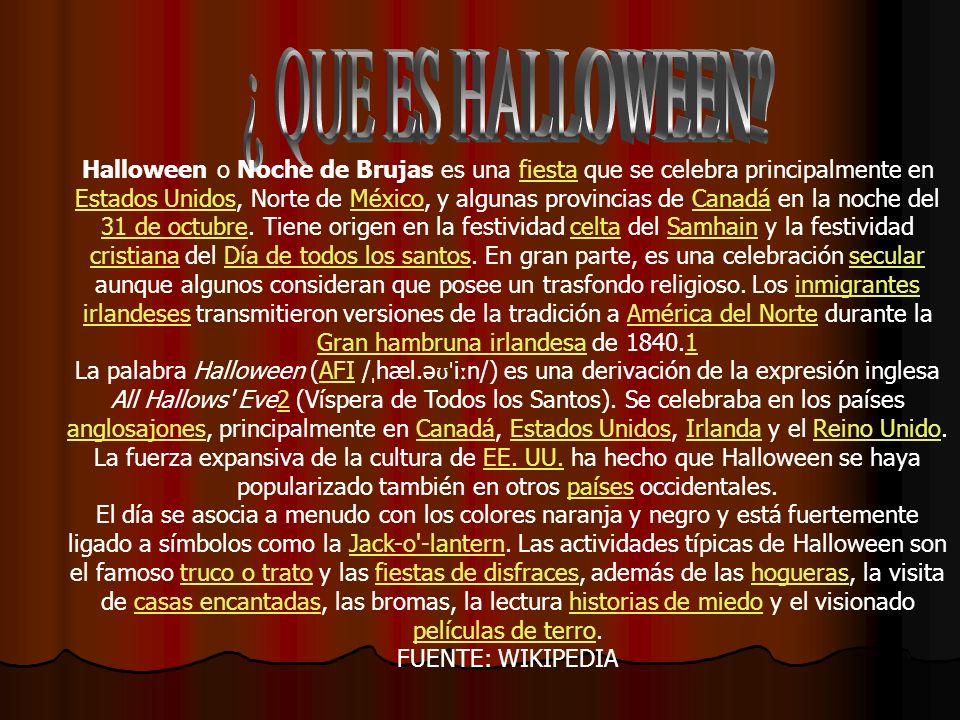 Halloween o Noche de Brujas es una fiesta que se celebra principalmente en Estados Unidos, Norte de México, y algunas provincias de Canadá en la noche del 31 de octubre.