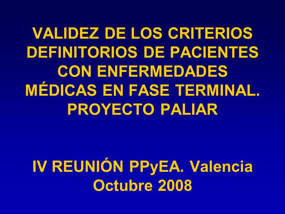 VALIDEZ DE LOS CRITERIOS DEFINITORIOS DE PACIENTES CON ENFERMEDADES MÉDICAS EN FASE TERMINAL.
