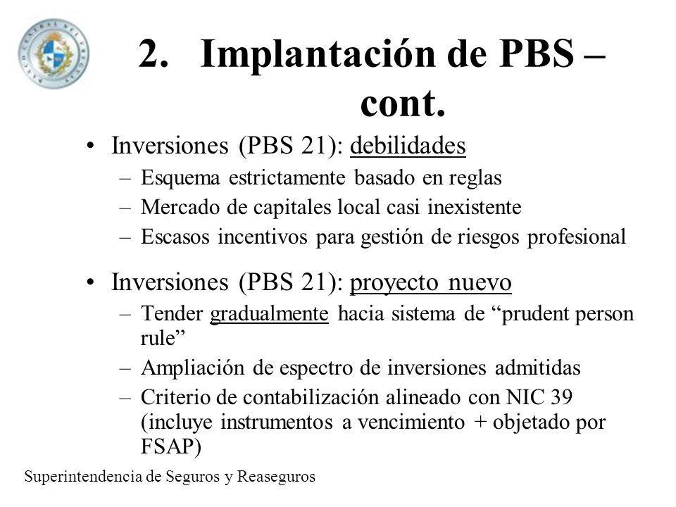 2.Implantación de PBS – cont. Inversiones (PBS 21): debilidades –Esquema estrictamente basado en reglas –Mercado de capitales local casi inexistente –