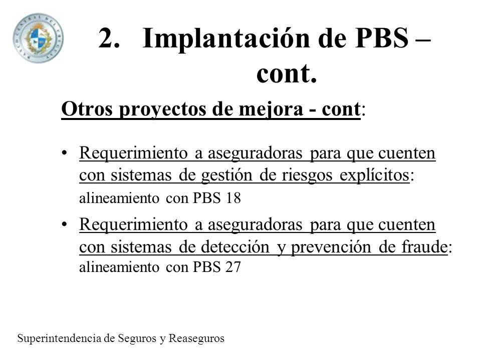 2.Implantación de PBS – cont. Otros proyectos de mejora - cont: Requerimiento a aseguradoras para que cuenten con sistemas de gestión de riesgos explí