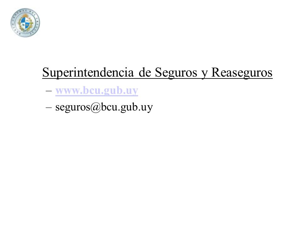 –www.bcu.gub.uywww.bcu.gub.uy –seguros@bcu.gub.uy