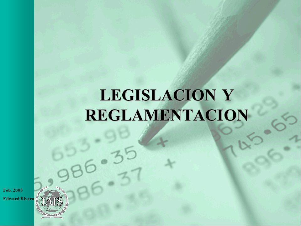 Feb. 2005 Edward Rivera LEGISLACION Y REGLAMENTACION