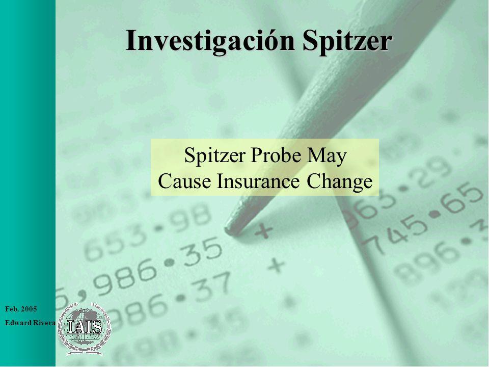 Feb. 2005 Edward Rivera Investigación Spitzer Spitzer Probe May Cause Insurance Change