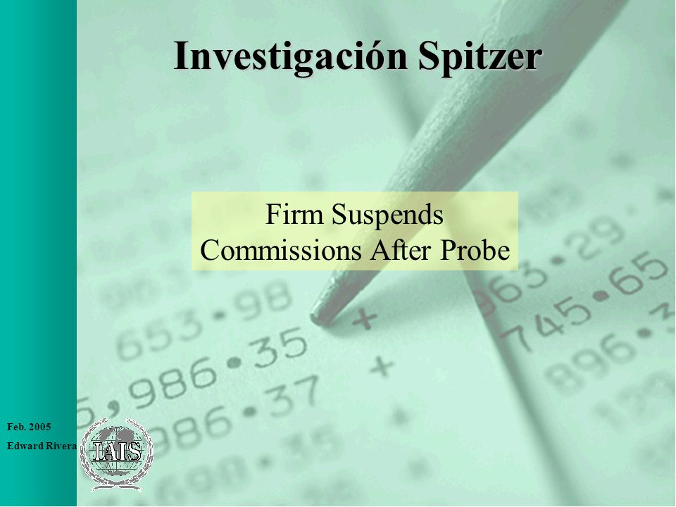 Feb. 2005 Edward Rivera Investigación Spitzer Firm Suspends Commissions After Probe