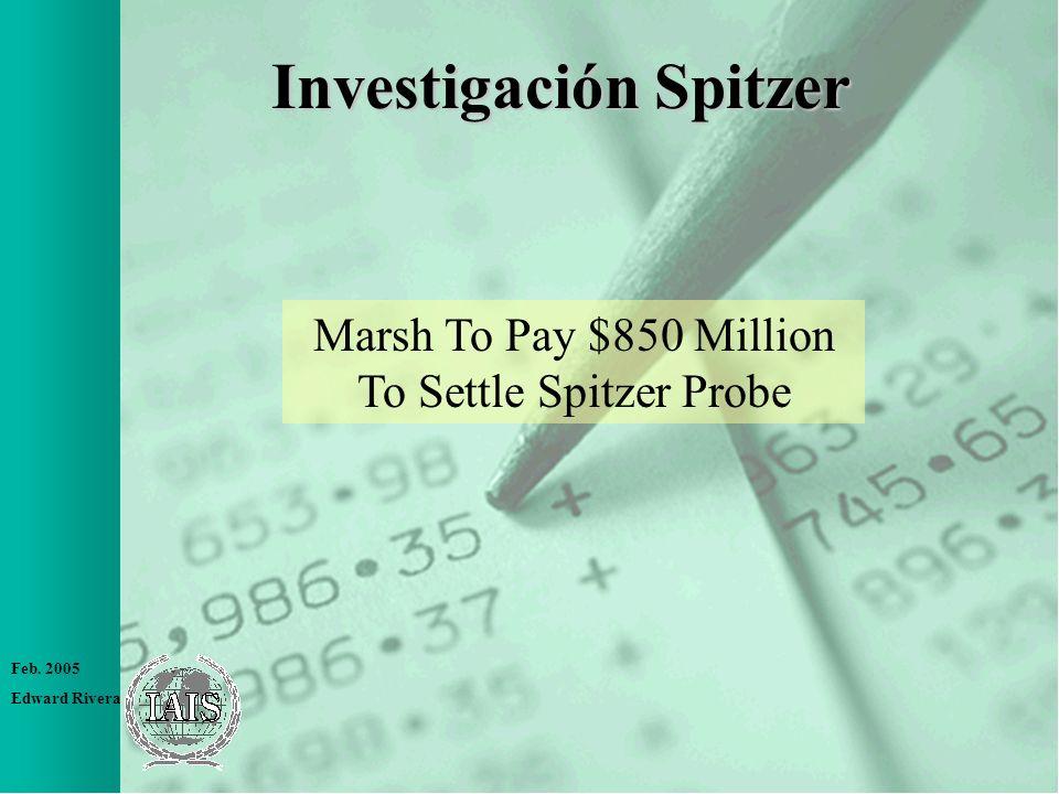 Feb. 2005 Edward Rivera Investigación Spitzer Marsh To Pay $850 Million To Settle Spitzer Probe