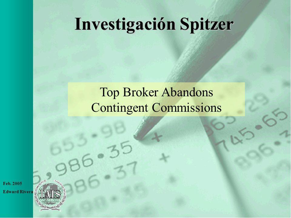 Feb. 2005 Edward Rivera Investigación Spitzer Top Broker Abandons Contingent Commissions
