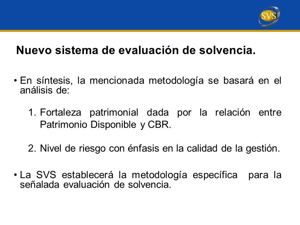En síntesis, la mencionada metodología se basará en el análisis de: 1.Fortaleza patrimonial dada por la relación entre Patrimonio Disponible y CBR.
