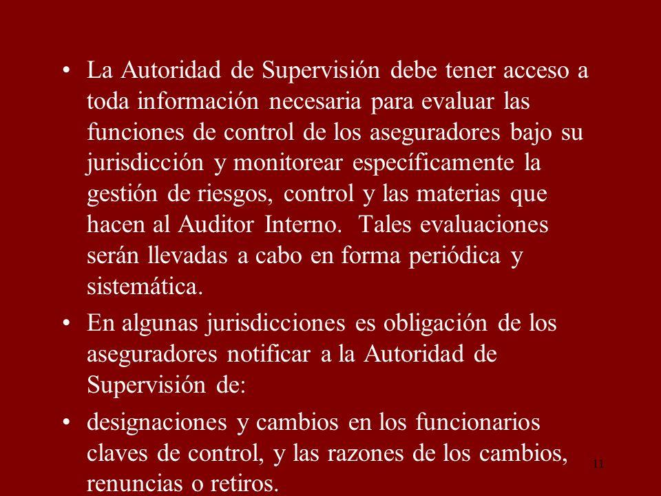 11 La Autoridad de Supervisión debe tener acceso a toda información necesaria para evaluar las funciones de control de los aseguradores bajo su jurisd