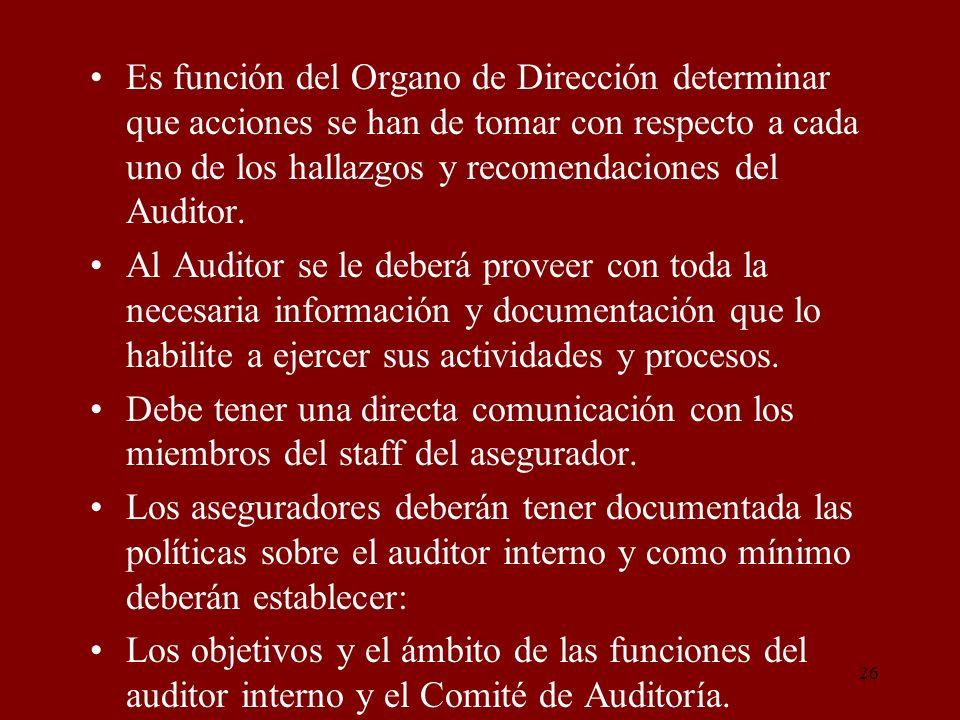 26 Es función del Organo de Dirección determinar que acciones se han de tomar con respecto a cada uno de los hallazgos y recomendaciones del Auditor.