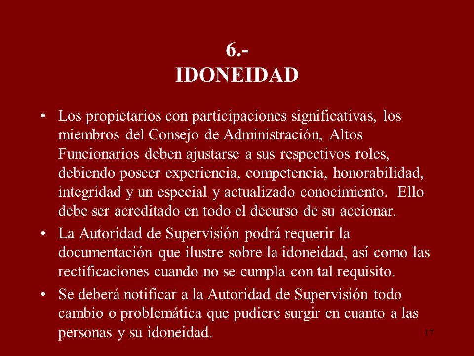 17 6.- IDONEIDAD Los propietarios con participaciones significativas, los miembros del Consejo de Administración, Altos Funcionarios deben ajustarse a