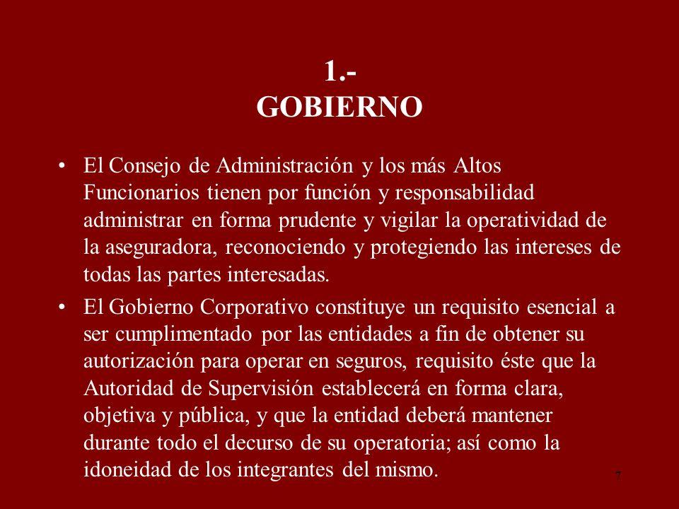 7 1.- GOBIERNO El Consejo de Administración y los más Altos Funcionarios tienen por función y responsabilidad administrar en forma prudente y vigilar