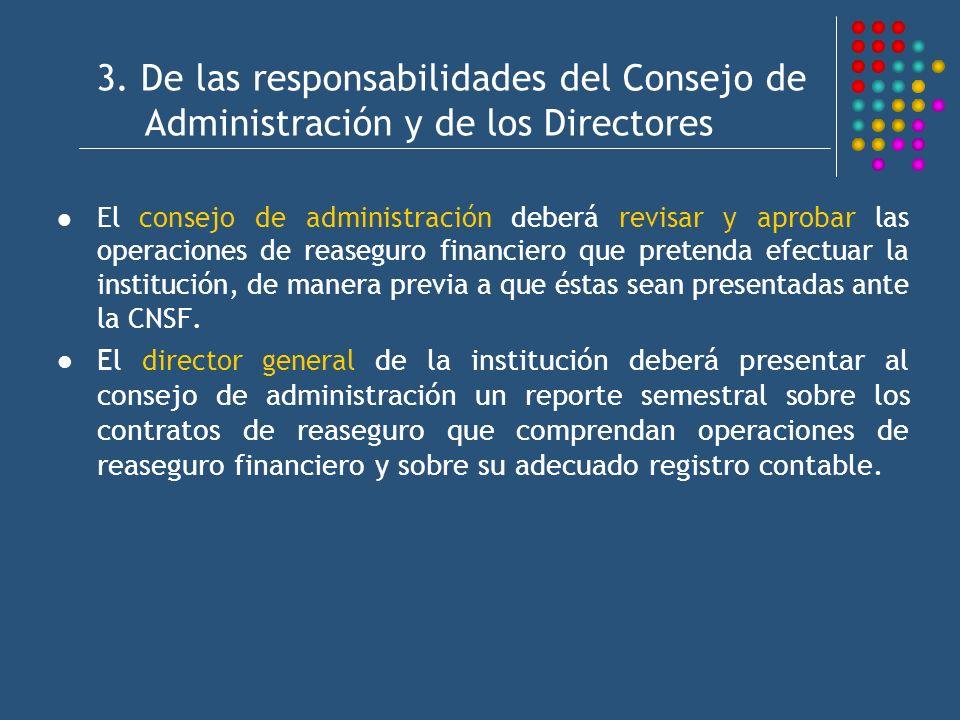 3. De las responsabilidades del Consejo de Administración y de los Directores El consejo de administración deberá revisar y aprobar las operaciones de