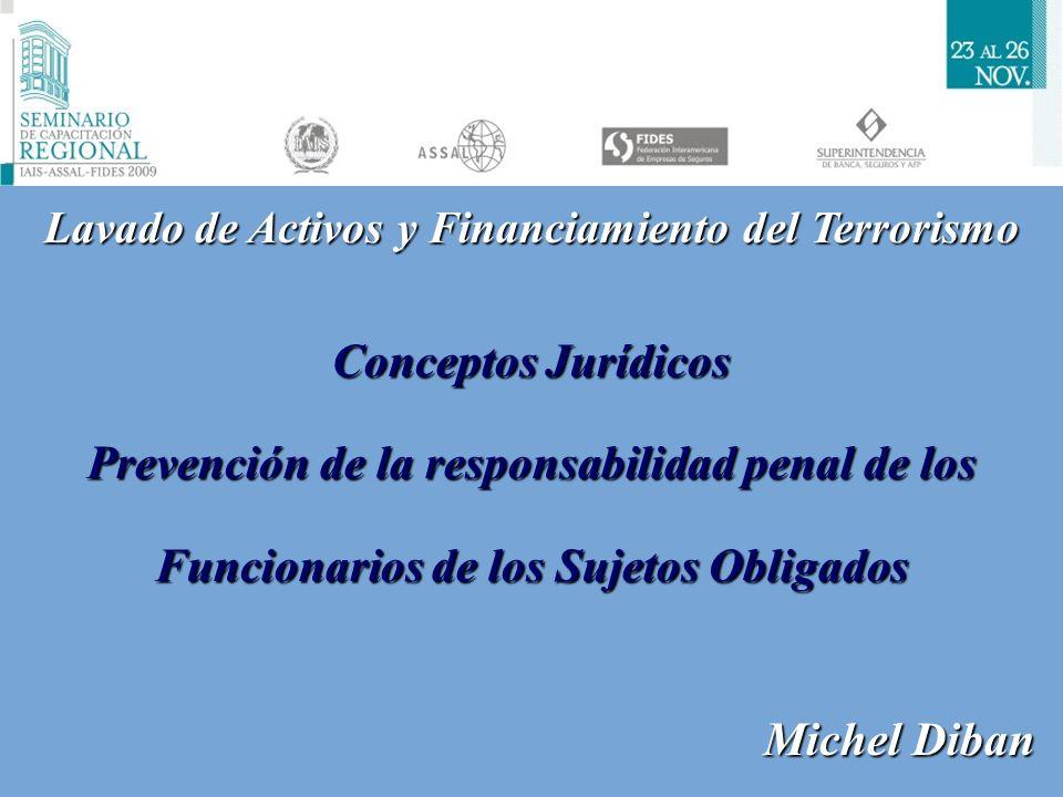 Lavado de Activos y Financiamiento del Terrorismo Conceptos Jurídicos Prevención de la responsabilidad penal de los Funcionarios de los Sujetos Obliga