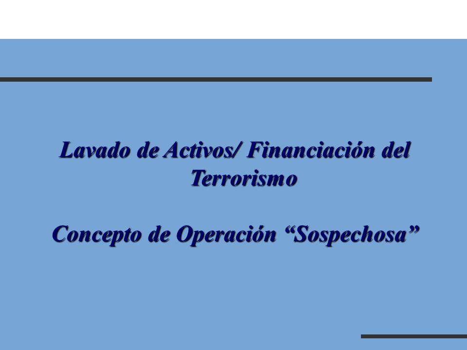 Lavado de Activos/ Financiación del Terrorismo Concepto de Operación Sospechosa