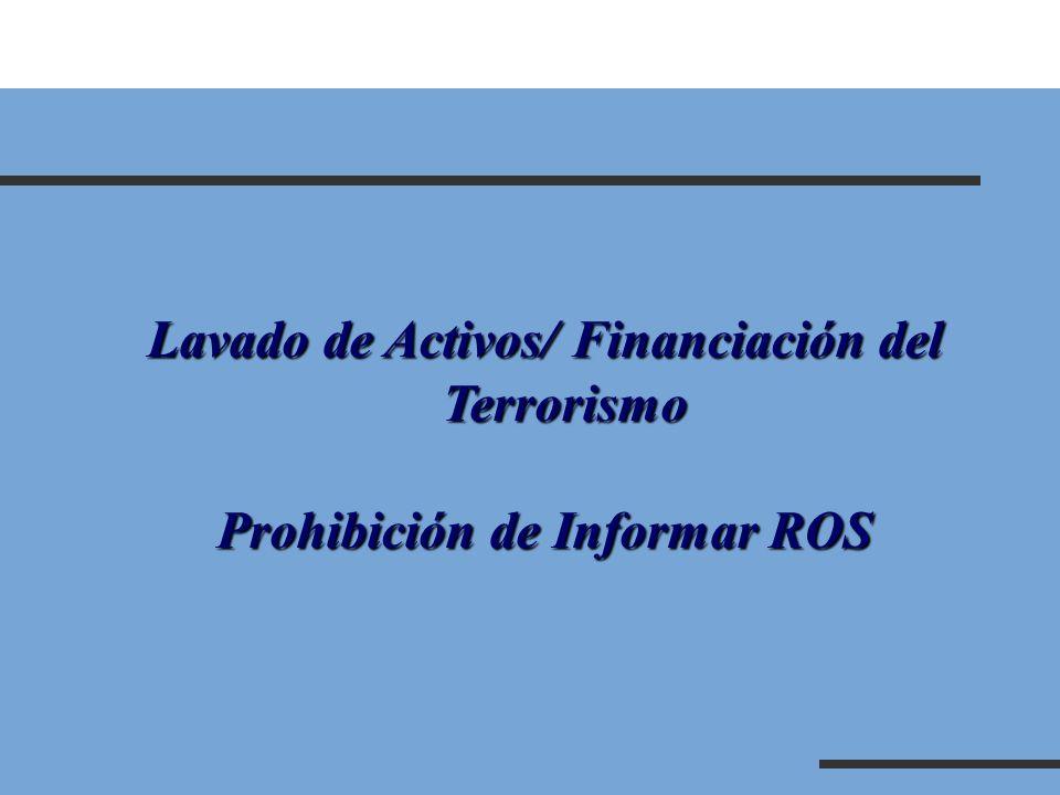 Lavado de Activos/ Financiación del Terrorismo Prohibición de Informar ROS