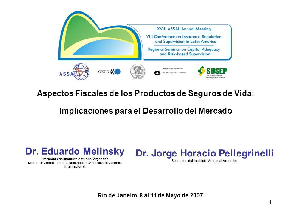 1 Dr. Eduardo Melinsky Presidente del Instituto Actuarial Argentino Miembro Comité Latinoamericano de la Asociación Actuarial Internacional Aspectos F