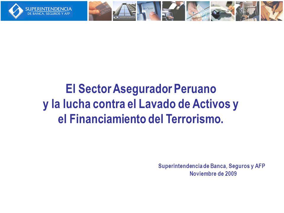 El Sector Asegurador Peruano y la lucha contra el Lavado de Activos y el Financiamiento del Terrorismo. Superintendencia de Banca, Seguros y AFP Novie