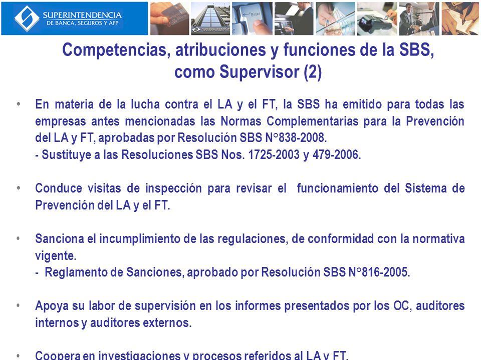 Competencias, atribuciones y funciones de la SBS, como Supervisor (2) En materia de la lucha contra el LA y el FT, la SBS ha emitido para todas las em