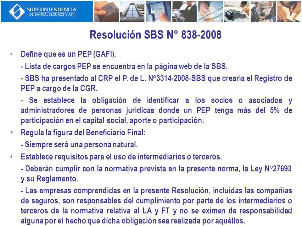 Resolución SBS N° 838-2008 Define que es un PEP (GAFI). - Lista de cargos PEP se encuentra en la página web de la SBS. - SBS ha presentado al CRP el P